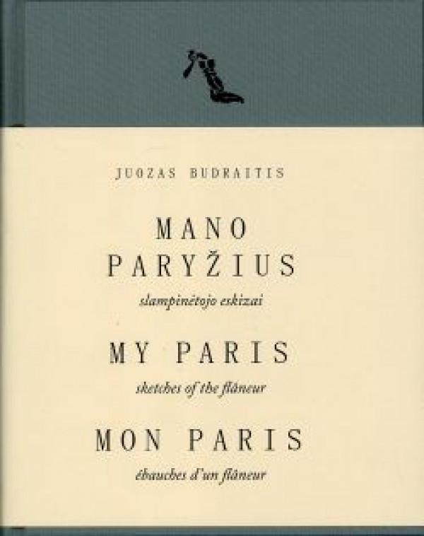 """Margarita Matulytė / """"Juozas Budraitis. Mano Paryžius. Slampinėtojo eskizai"""" / 2016 / knyga / Lietuvos dailės muziejus"""