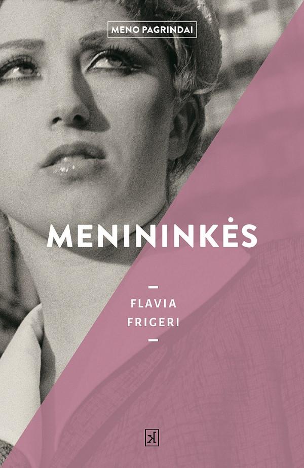"""Flavia Frigeri / """"Menininkės"""" / 2019 / knyga / Kitos knygos leidykla"""