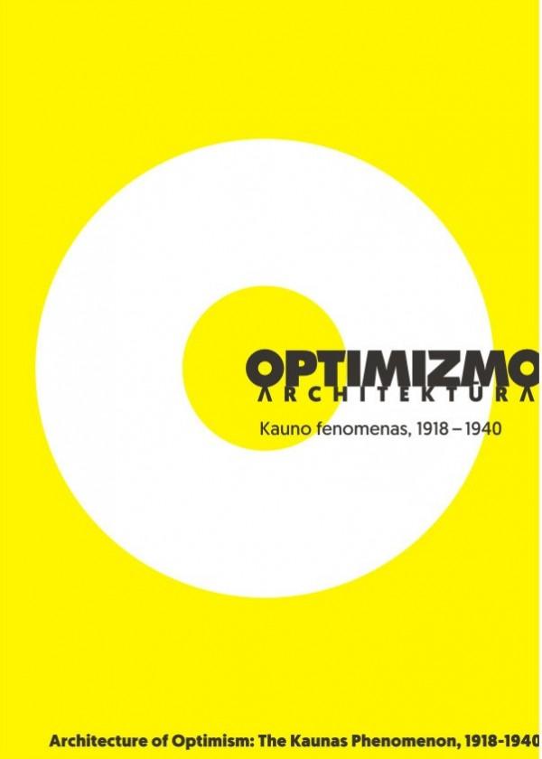 """Marija Drėmaitė / """"Optimizmo architektūra: Kauno fenomenas 1918–1940"""" / 2018 / knyga / LAPAS leidykla"""