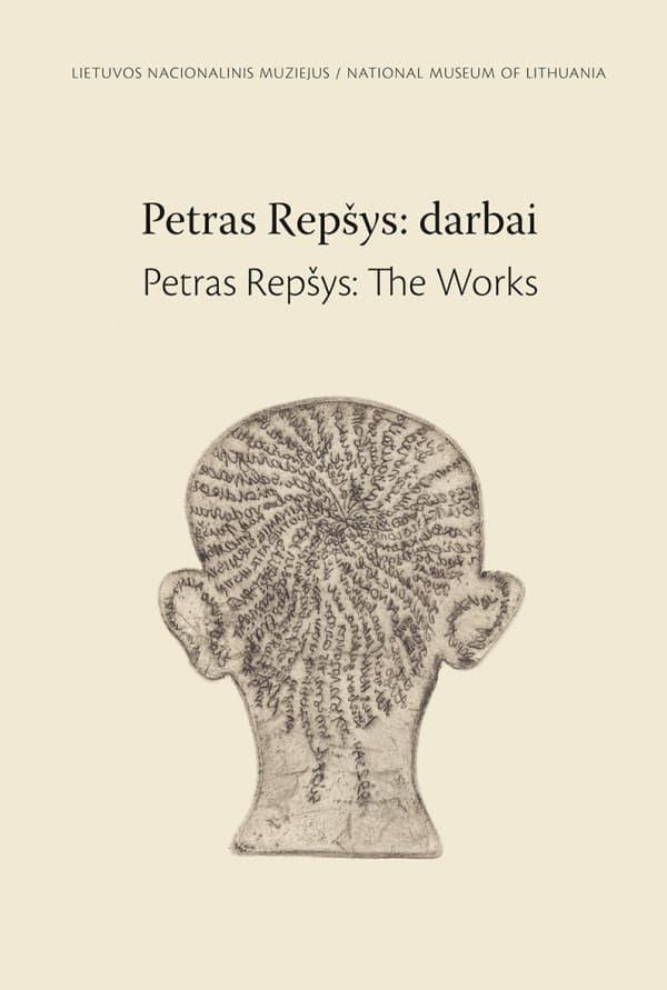"""Giedrė Jankevičiūtė/ """"Petras Repšys: darbai. Parodos katalogas"""" / 2020 / knyga / Lietuvos nacionalinis muziejus"""