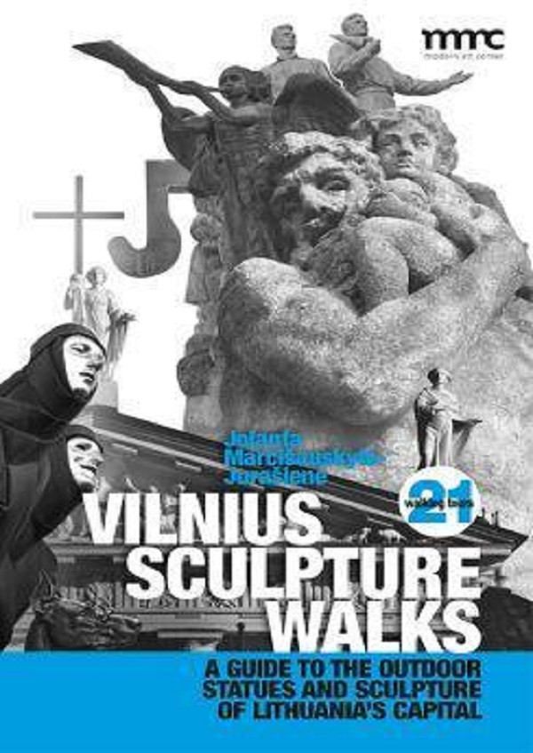 "Jolanta Marcišauskytė - Jurašienė / ""Vilnius sculpture walks. Cultural guide to the outdoor statues and sculpture of Lithuania"""