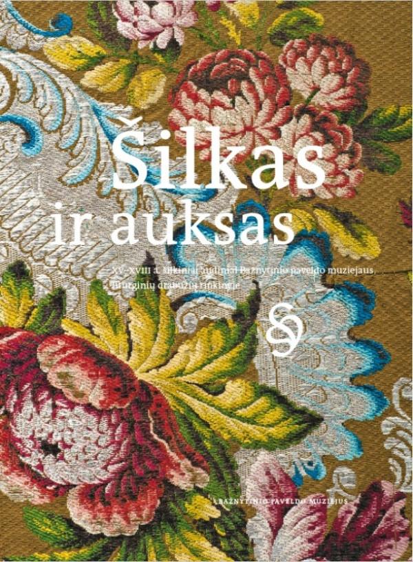 """Rita Pauliukevičiūtė / """"Šilkas ir auksas"""" / 2014 / knyga"""