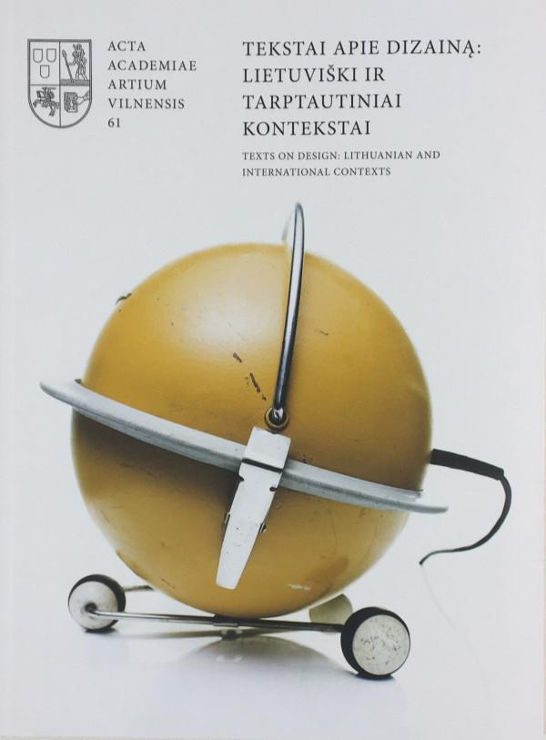 """Acta Academiae Artium Vilnensis / """"Tekstai apie dizainą: lietuviški ir tarptautiniai kontekstai (Nr.61)"""" / 2011 / knyga / Vilniaus dailės akademijos leidykla"""