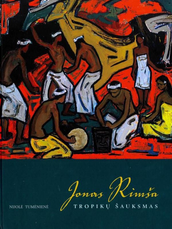 """Nijolė Tumėnienė / """"Jonas Rimša. Tropikų šauksmas"""" katalogas / 2011 / knyga / Lietuvos dailės muziejus"""