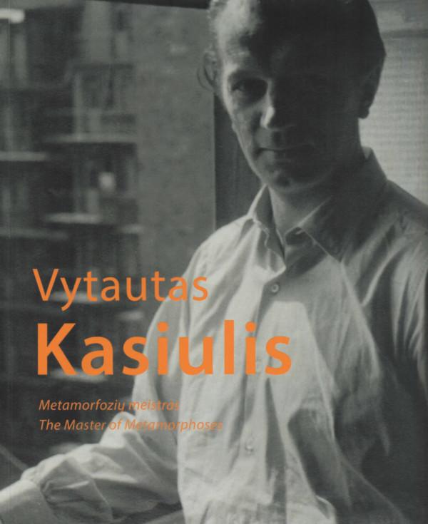 """Laima Bialopetravičienė / """"Vytautas Kasiulis. Metamorfozių meistras"""""""
