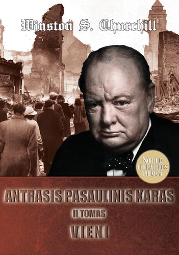"""Winston S. Churchill / """"Antrasis pasaulinis karas. Vieni, II tomas"""" / / knyga / Briedis leidykla"""