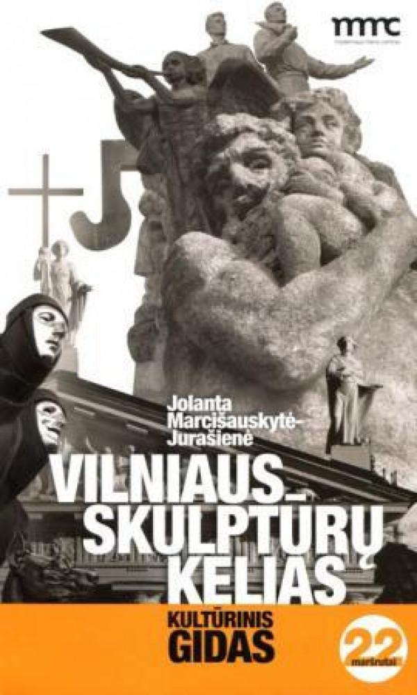 """Jolanta Marcišauskytė - Jurašienė / """"Vilniaus skulptūrų kelias 3. Kultūrinis gidas"""""""