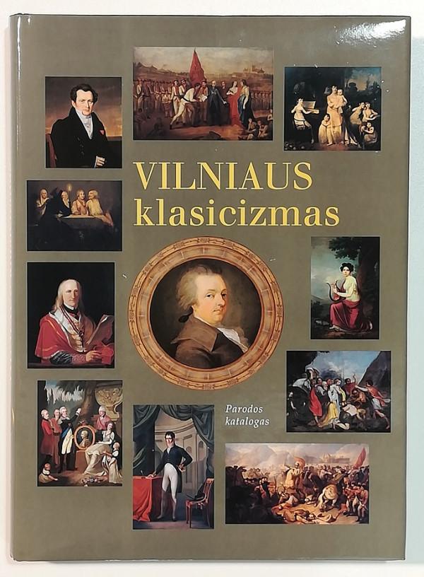 """/ """"Vilniaus klasicizmas. Parodos katalogas"""" / 2000 / knyga / Lietuvos dailės muziejus"""
