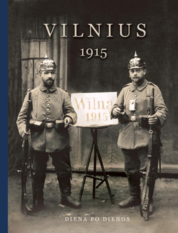 """Norbertas Venckevičius/ """"Vilnius 1915 m. Diena po dienos"""" / / knyga / Briedis leidykla"""